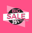big sale special offer discount of 25 banner vector image vector image
