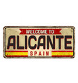 welcome to alicante vintage rusty metal sign vector image vector image