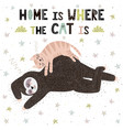 home is where cat is cute print with a vector image vector image