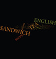 english tea sandwich recipe text background word vector image vector image