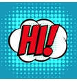 Hi comic book bubble text retro style vector image vector image
