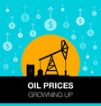 oil industry concept oil price growing up with vector image vector image