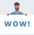 close-up man hold wow banner vector image vector image