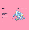 content plan website with isometric calendar vector image vector image