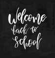 welcome back to school chalk lettering on vector image vector image