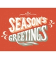 Seasons Greetings hand-lettering vector image vector image
