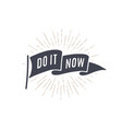 flag do it now old school flag vector image vector image