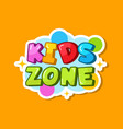 kids zone banner cute logo for children playroom vector image vector image