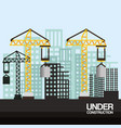 site with cranes and skyscraper under construction vector image vector image