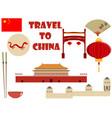 china travel set sights and symbols vector image