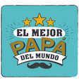 best dad in world - world s best dad vector image vector image