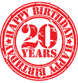 Grunge 20 years happy birthday rubber stamp vector image vector image