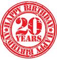 Grunge 20 years happy birthday rubber stamp vector image