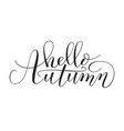 hand lettering hello autumn vector image vector image