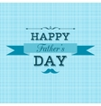Happy Fathers Day retro greeting card vector image