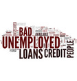 loans for bad credit unemployed people repay as vector image vector image