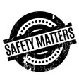 safety matters rubber stamp vector image