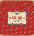The wild west label background western with vector image vector image