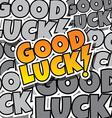 cartoon comic text good luck vector image vector image