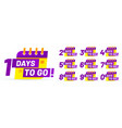 days to go badges number left time to sale vector image