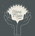 hands with emblem decoration with handmade message vector image vector image