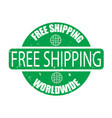 free shipping wordwide rubber green stamp vector image vector image