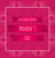 international womens day banner pink ribbon on a vector image