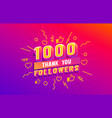 thank you 1000 followers peoples online social vector image