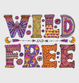 wild and free lettering vector image