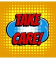 Take care comic book bubble text retro style vector image