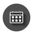 calendar agenda icon in flat style planner with vector image vector image