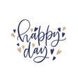 happy day phrase or text written with fancy vector image vector image