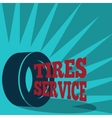 Tire service poster vector image vector image