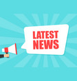 male hand holding megaphone with latest news vector image vector image