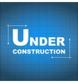 Under Construction Blueprint vector image vector image