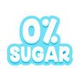 zero percent sugar typography for banner badge vector image