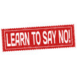 learn to say no sign or stamp vector image