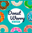 donut worry be happy text with donuts set vector image vector image