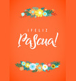 happy easter spanish calligraphy greeting card vector image vector image