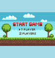start game players choice arcade scenery pixel vector image vector image