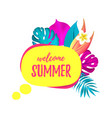 welcome summer cartoon speech bubble with vector image vector image
