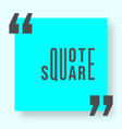 quote square with shadow template vector image vector image