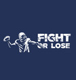 fight or lose american football poster banner vector image