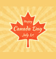 happy canada day on maple leaf greeting card for vector image vector image