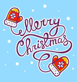 red christmas mittens with hand written t vector image vector image