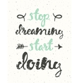 Quote Stop dreaming start doing Motivation poster vector image