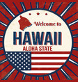 welcome to hawaii vintage grunge poster vector image vector image