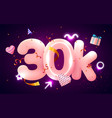 30k or 30000 followers thank you pink heart vector image vector image