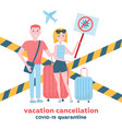 cancelled flights and traveling vacations because vector image vector image