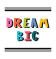 dream big handwritten lettering hand drawn vector image vector image